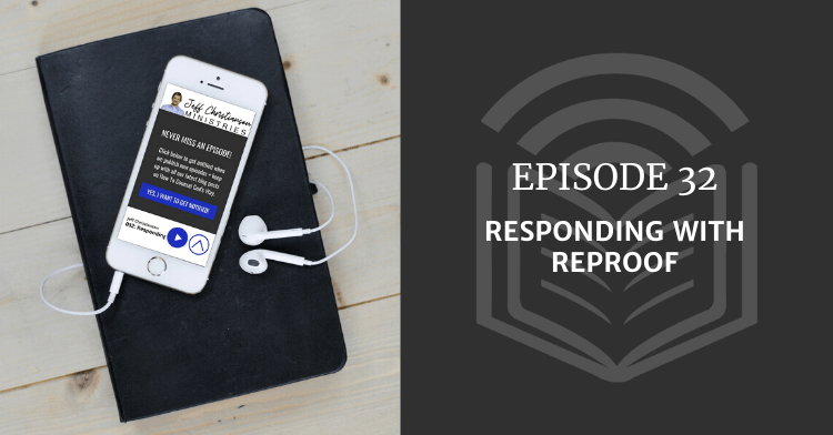 032: Responding with Reproof