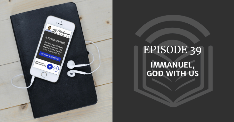 039: Immanuel, God With Us