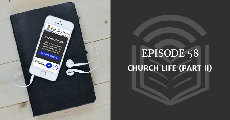 episode 58 church life part 2